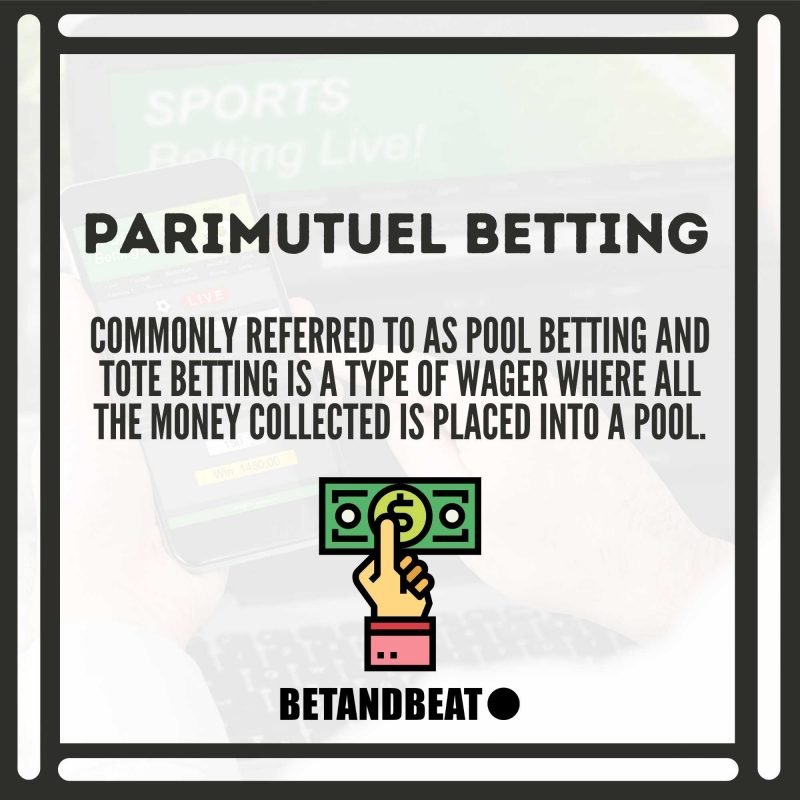 """What is parimutuel betting (or """"pool betting"""")"""