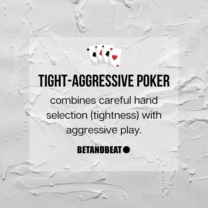 Tight-Aggressive Playing Style Definition
