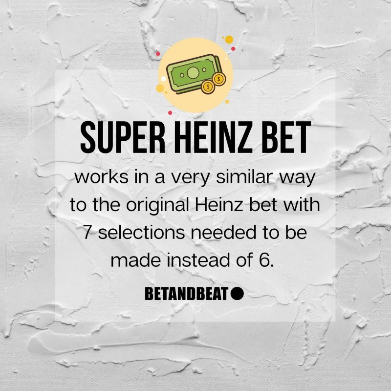 Definition of the Super Heinz bet.