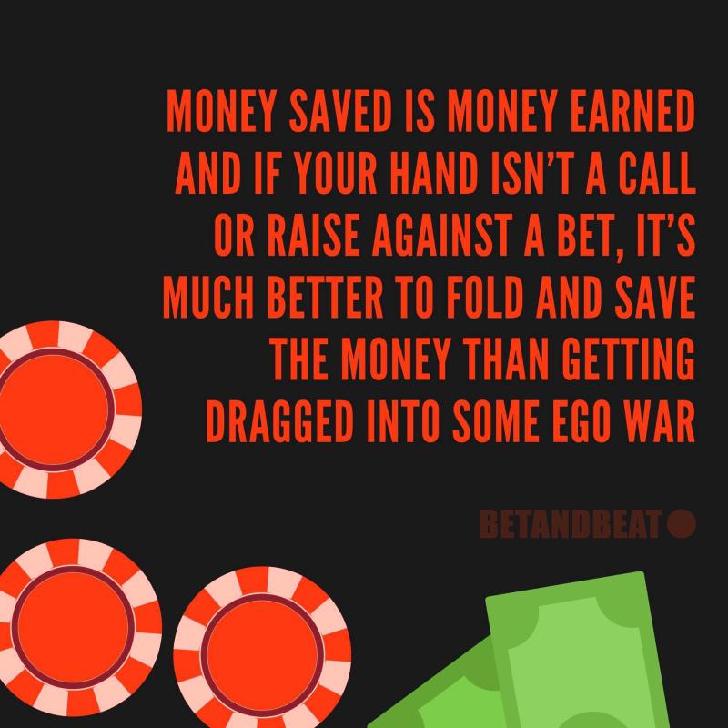 In poker, folding is not weakness.