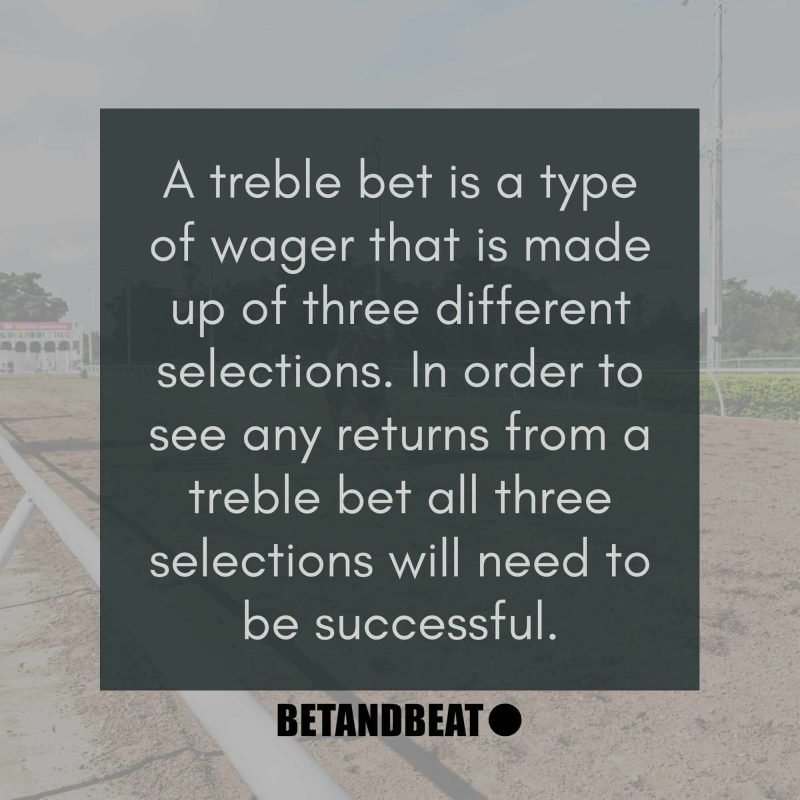 what are treble bets